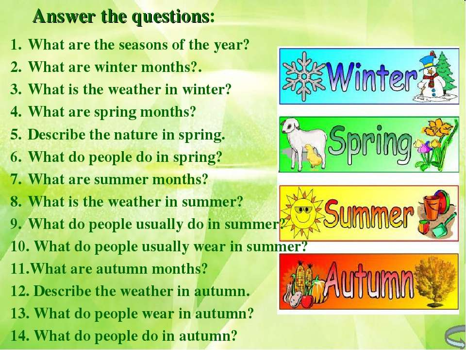 Answer the questions: What are the seasons of the year? What are winter month...
