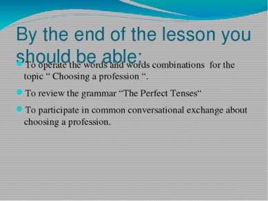 By the end of the lesson you should be able: To operate the words and words c...