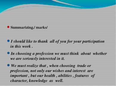 Summarizing./ marks/ I should like to thank all of you for your participation...