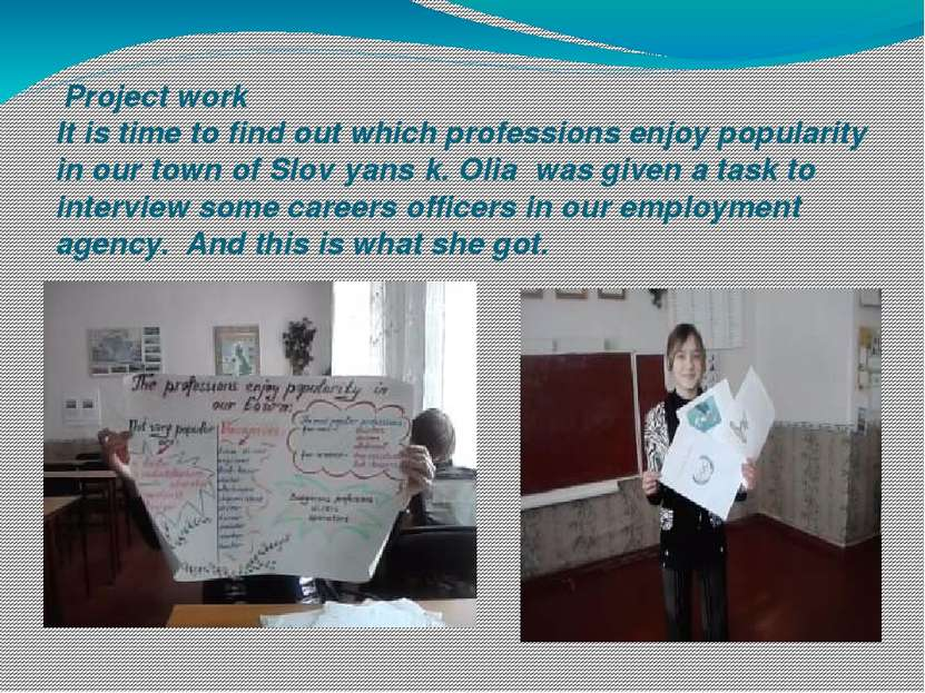 Project work It is time to find out which professions enjoy popularity in our...