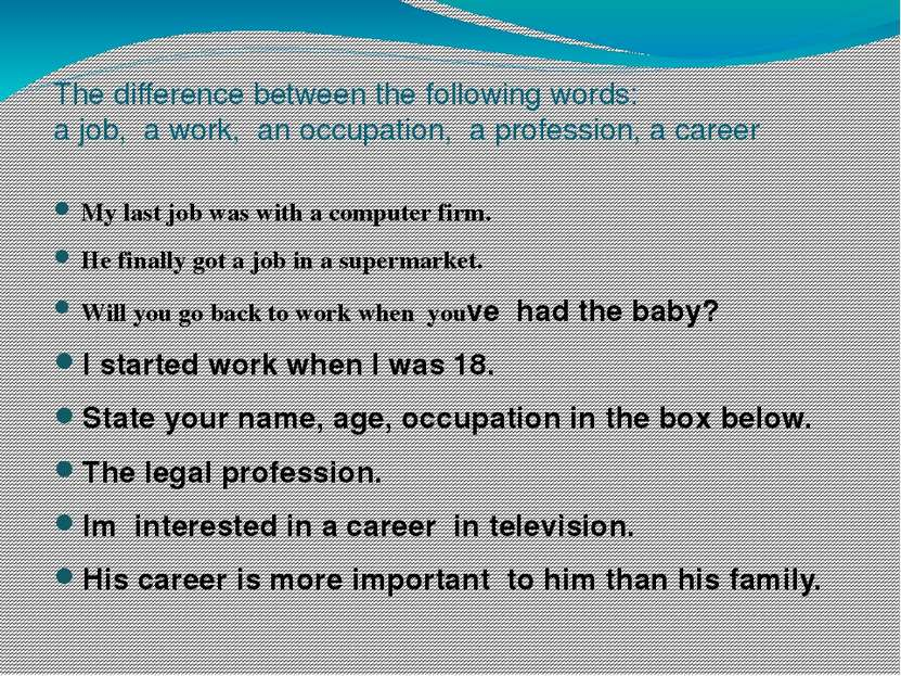 The difference between the following words: a job, a work, an occupation, a p...