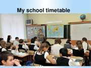 My school timetable