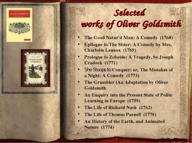 Selected works of Oliver Goldsmith The Good Natur'd Man: A Comedy(1768) Epi...