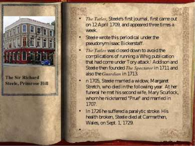 The Tatler, Steele's first journal, first came out on 12 April 1709, and appe...