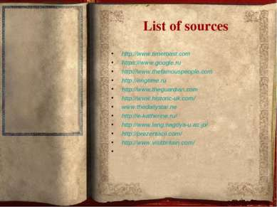 List of sources http://www.timetoast.com https://www.google.ru http://www.the...