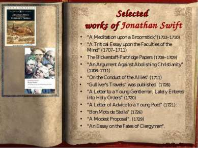 """Selected works of Jonathan Swift """"A Meditation upon a Broomstick""""(1703–1710) ..."""