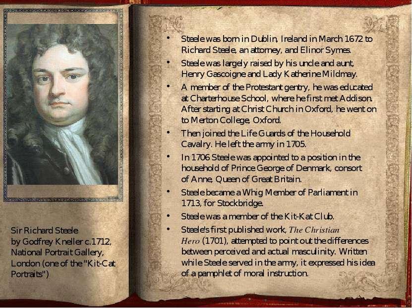 Steele was born inDublin,Irelandin March 1672 to Richard Steele, an attorn...