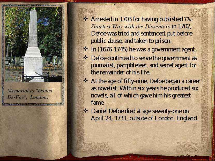 Arrested in 1703 for having publishedThe Shortest Way with the Dissentersin...