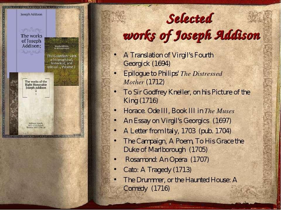Selected works of Joseph Addison A Translation of Virgil's Fourth Georgick(1...