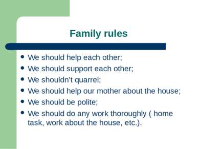 Family rules We should help each other; We should support each other; We shou...