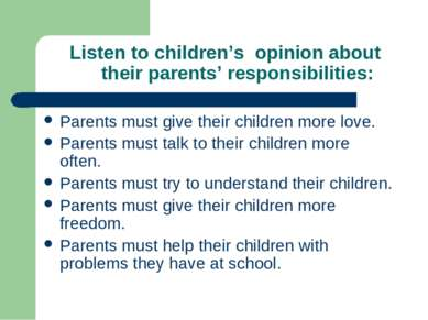 Listen to children's opinion about their parents' responsibilities: Parents m...