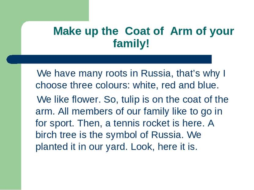 Make up the Coat of Arm of your family! We have many roots in Russia, that's ...