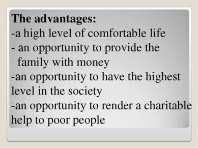The advantages: -a high level of comfortable life - an opportunity to provide...