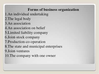 Forms of business organization 1.An individual undertaking 2.The legal body 3...