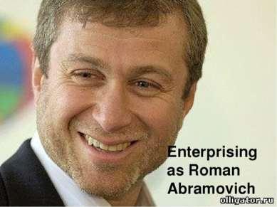 Enterprising as Roman Abramovich