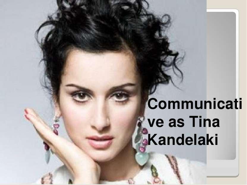 Communicative as Tina Kandelaki