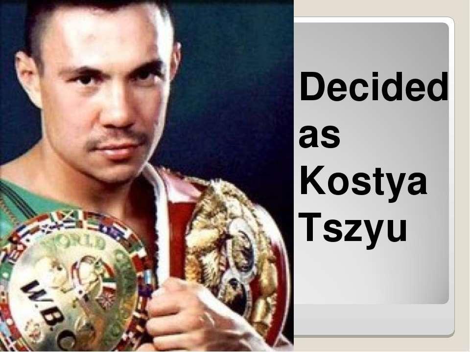 Decided as Kostya Tszyu