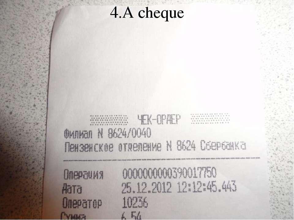 4.A cheque