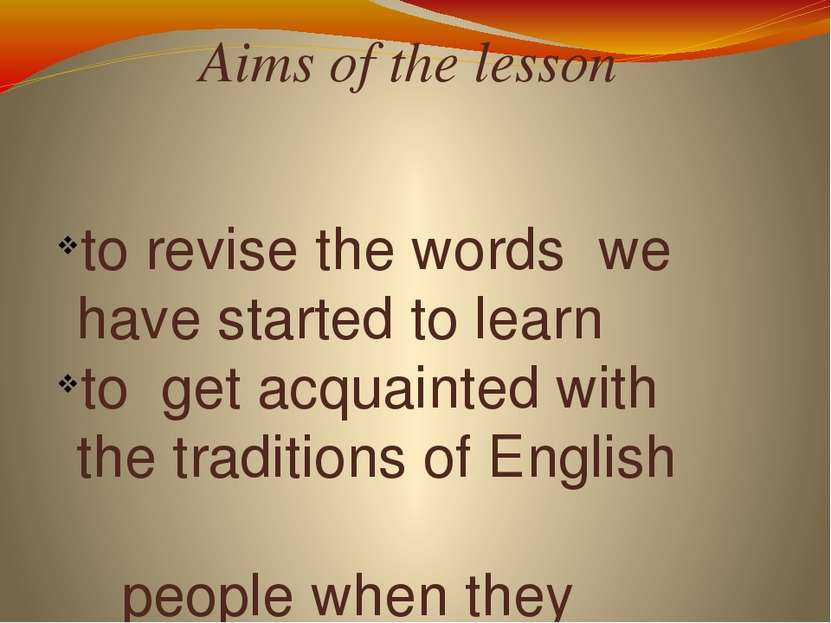 Aims of the lesson to revise the words we have started to learn to get acquai...