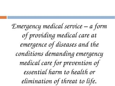 Emergency medical service – a form of providing medical care at emergence of ...