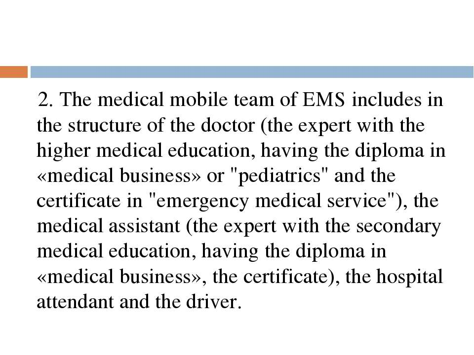 2. The medical mobile team of EMS includes in the structure of the doctor (th...