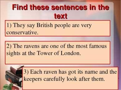 Find these sentences in the text 1) Говорят, британцы очень консервативны. 1)...