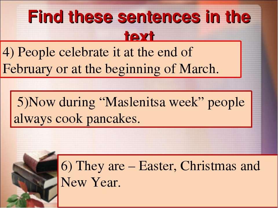 Find these sentences in the text 4) Люди отмечают его (этот праздник) в конце...