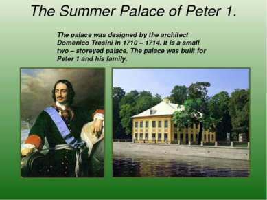 The Summer Palace of Peter 1. The palace was designed by the architect Domeni...