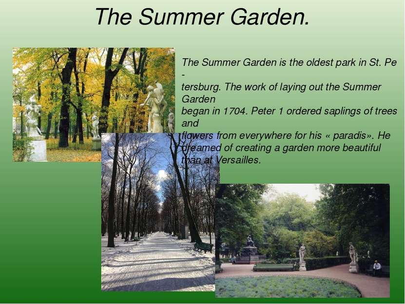 The Summer Garden. The Summer Garden is the oldest park in St. Pe - tersburg....