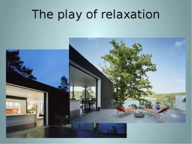 The play of relaxation