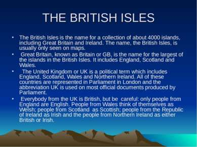 THE BRITISH ISLES The British Isles is the name for a collection of about 400...