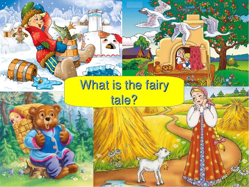 What is the fairy tale?