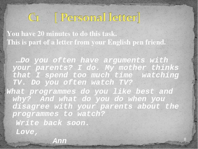 You have 20 minutes to do this task. This is part of a letter from your Engli...