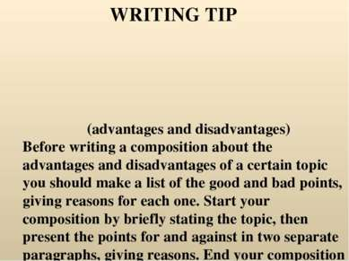 (advantages and disadvantages) Before writing a composition about the advanta...