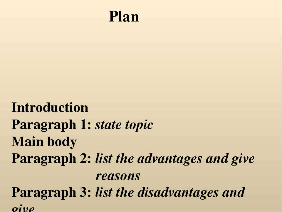 Introduction Paragraph 1: state topic Main body Paragraph 2: list the advanta...