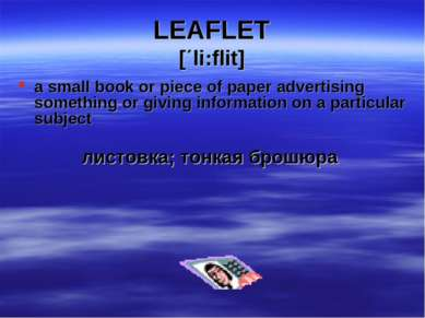 LEAFLET [΄li:flit] a small book or piece of paper advertising something or gi...