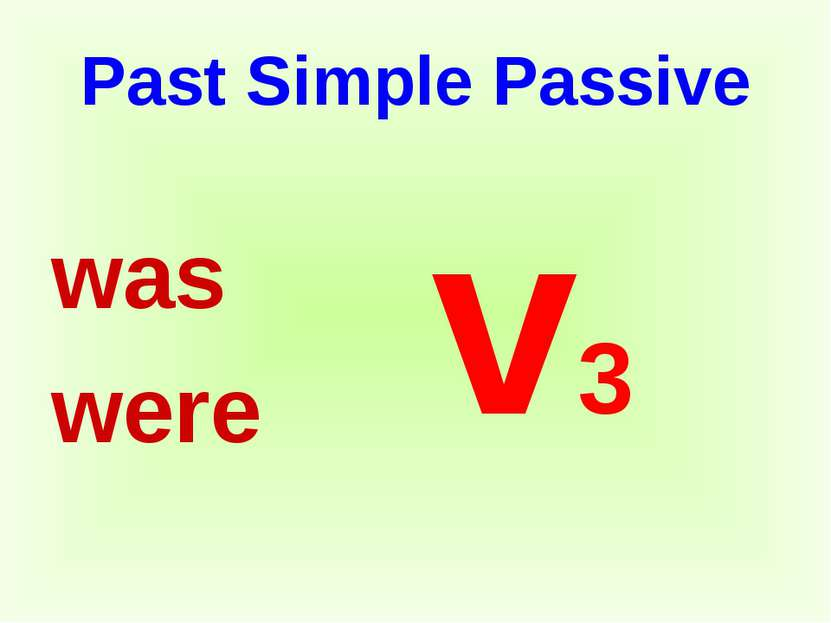 Past Simple Passive was were v3