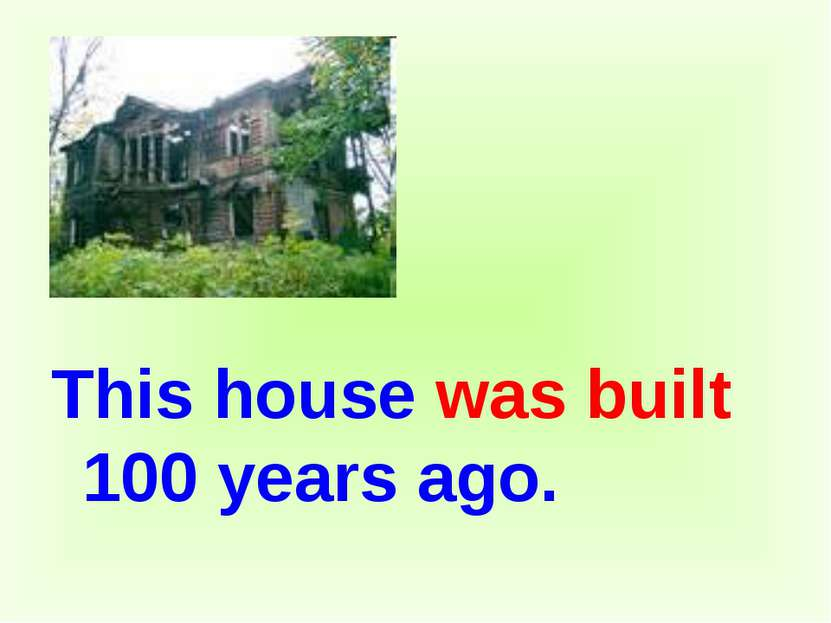 This house was built 100 years ago.