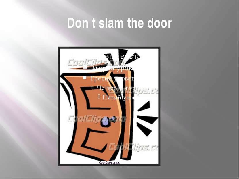 Don t slam the door