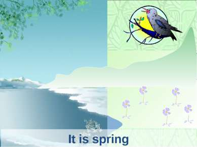 It is spring