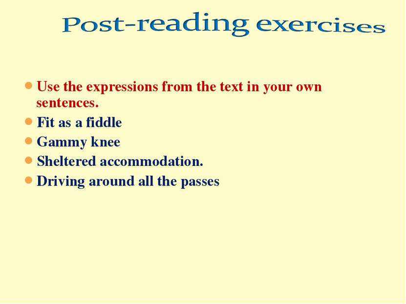 Use the expressions from the text in your own sentences. Fit as a fiddle Gamm...
