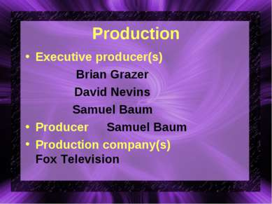 Production Executive producer(s) Brian Grazer David Nevins Samuel Baum Produc...
