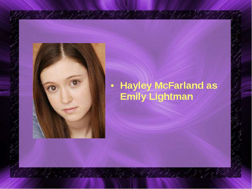 Hayley McFarland as Emily Lightman