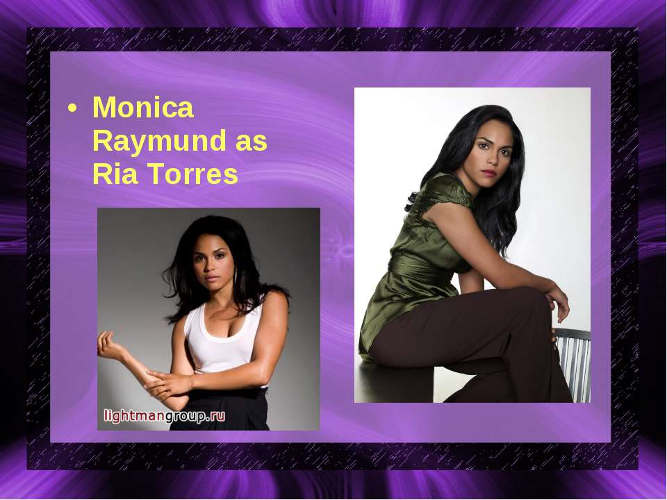 Monica Raymund as Ria Torres
