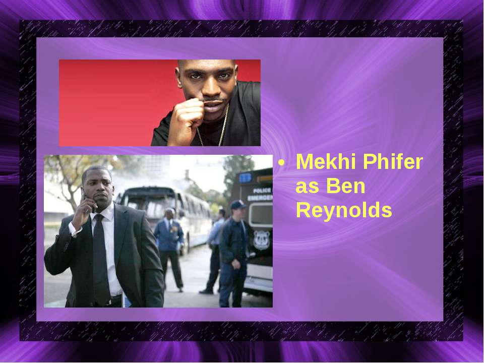 Mekhi Phifer as Ben Reynolds