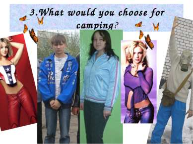 "3.What would you choose for camping? ""Shopping"""