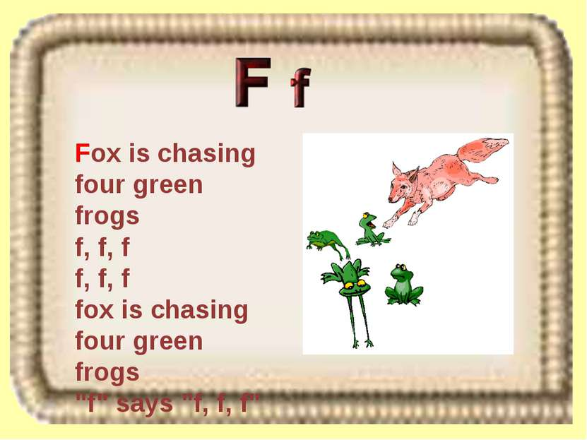 Fox is chasing four green frogs f, f, f f, f, f fox is chasing four green fro...
