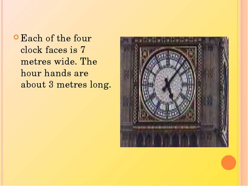 Each of the four clock faces is 7 metres wide. The hour hands are about 3 met...