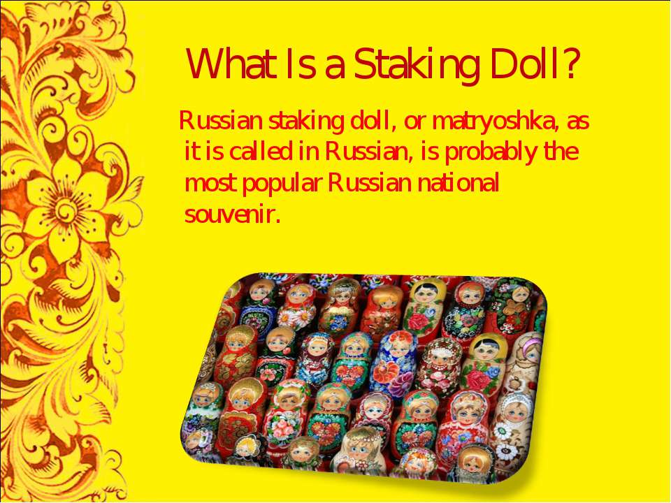 What Is a Staking Doll? Russian staking doll, or matryoshka, as it is called ...