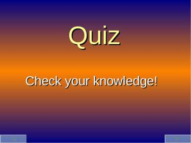 Quiz Check your knowledge!